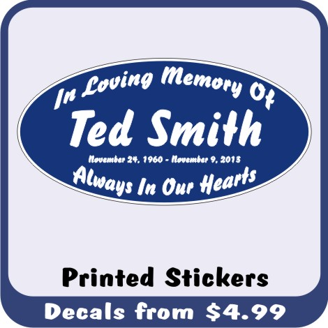 These Printed Memorial Stickers are available at great quantity discounts when buying for a large group.