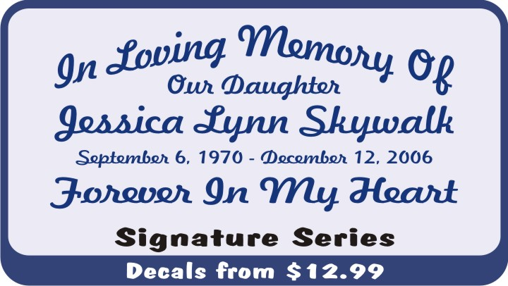 The Signature Series In Loving Memory Of Decals are a classic design to express your love.